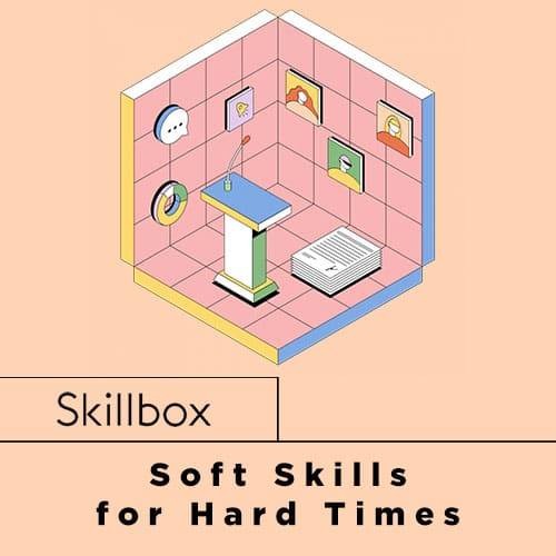 Soft Skills for Hard Times